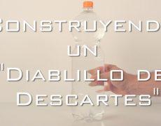 """Construyendo un """"Diablillo de Descartes"""""""